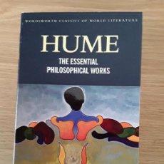 Libros de segunda mano: HUME: THE ESSENTIAL PHILOSOPHICAL WORKS - WORDSWORTH CLASSICS. Lote 70218937