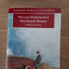 Libros de segunda mano: WILLIAM WORDSWORTH: THE MAJOR WORKS, INCLUDING THE PRELUDE - OXFORD WORLD'S CLASSICS. Lote 70222805