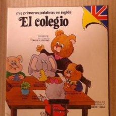 Libros de segunda mano: MIS PRIMERAS PALABRAS EN INGLÉS. EL COLEGIO. EDICIONES INTERLIBROS, 1979.. Lote 71067185
