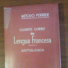Libros de segunda mano: MÉTODO PERRIER - CUARTO CURSO DE LENGUA FRANCESA: ANTOLOGÍA. Lote 122533827
