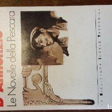 Libros de segunda mano: LE NOVELLE DELLA PESCARA. D'ANNUNZIO. EN ITALIANO. . Lote 72884063