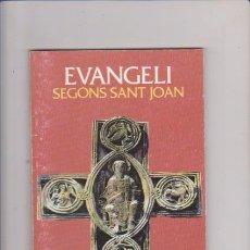 Libros de segunda mano: EVANGELI - SEGONS SANT JOAN - BARCELONA 2000. Lote 74194311