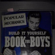 Libros de segunda mano: BUILD IT YOURSELF BOOK FOR BOYS. POPULAR MECHANICS. 1956.C BUEN ESTADO. Lote 75204447