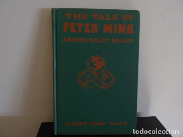 THE TALE OF PETER MINK.-ARTHUR SCOTT BAILEY /EN INGLÉS CON ILUSTRACIONES (Libros de Segunda Mano - Otros Idiomas)
