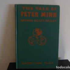 Libros de segunda mano: THE TALE OF PETER MINK.-ARTHUR SCOTT BAILEY /EN INGLÉS CON ILUSTRACIONES. Lote 75897463