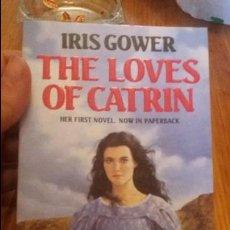 Libros de segunda mano: LIBRO ESCRITO EN INGLÉS. BOOK WRITTEN IN ENGLISH. IRIS GOWER. THE LOVES OF CATRIN. Lote 76660883