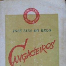 Libros de segunda mano: CANGACEIROS. DE REGO JOSE LINS. LIVROS DO BRASIL. . Lote 77232673