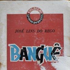 Libros de segunda mano: BANGUE. DO REGO JOSE LINS. LIVROS DO BRASIL.. Lote 77234365
