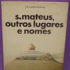 Libros de segunda mano - S. Mateus, Outros Lugares e Nomes - J. H. Santos Barros - Poesía, portugués. - 77482609