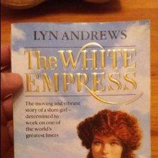 Libros de segunda mano: LIBRO ESCRITO EN INGLÉS. BOOK WRITTEN IN ENGLISH. LYN ANDREWS. THE WHITE EMPRESS. Lote 78369525