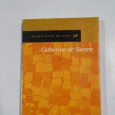 Libros de segunda mano: CATHERINE DE SIENNE. L'EXPERIENCE DE DIEU. FIDES. EN FRANCES. TDK13. Lote 79906885