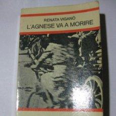 Libros de segunda mano: L´AGNESE VA A MORIRE - RENATA VIGANO - EDITORE GIULIO EINAUDI - 1974 - EN ITALIANO. Lote 80048353