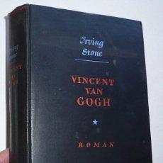 Libros de segunda mano: VINCENT VAN GOGH (EIN LEBEN IN LEIDENSCHAFT) - IRVING STONE (UNIVERSITAS DEUSTSCHE VERLAGS, 1936). Lote 80315145