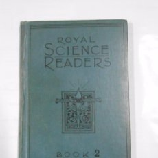 Libros de segunda mano: THE ROYAL SCIENCE READERS. A GRADED SERIES OF OBJECT LESSONS. (BOOK II). THOMAS NELSON. TDK85. Lote 80505905