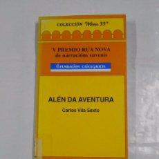 Libros de segunda mano: ALÉN DA AVENTURA. VILA SEXTO, CARLOS. V PREMIO RUA NOVA DE NARRACIONS XUVENIS. TDK112. Lote 80871139