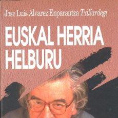 Libros de segunda mano: EUSKAL HERRIA HELBURU. TXILLARDEGI. 1994. Lote 81460576