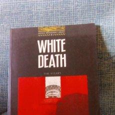 Libros de segunda mano: WHITE DEATH - TIM VICARY - YEAR 2000. Lote 81918276