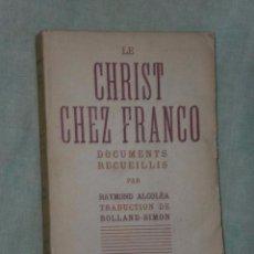 Libros de segunda mano: LE CHRIST CHEZ FRANCO. (1938). Lote 82110348