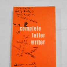 Libros de segunda mano: THE COMPLETE LETTER WRITER FOR LADIES AND GENTLEMEN. WARD LOCK LIMITED LONDON. TDK19. Lote 82328836