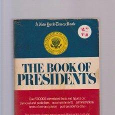 Libros de segunda mano: THE BOOK OF PRESIDENTS - TIM TAYLOR - ARNO PRESS 1972 / NEW YORK / INGLÉS. Lote 83167668