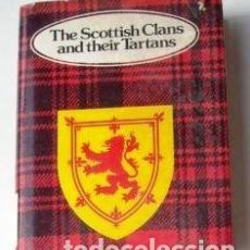 Libros de segunda mano: THE SCOTTISH CLANS AND THEIR TARTANS DE CASSELL LTD. (FORTY SEVENTH PRINTING) GRIJELMO BILBAO 1985. Lote 83494228