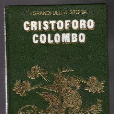 Libros de segunda mano: CRISTOFORO COLOMBO · I GRANDI DELLA STORIA (ARNOLDO MONDADORI EDITORE, 1970). Lote 83845880