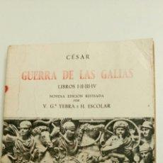 Libros de segunda mano: GUERRA DE LAS GALIAS, DE JULIO CÉSAR. ( EN LATÍN, CON ANOTACIONES EN CASTELLANO) . Lote 84410718