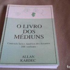 Libros de segunda mano - O LIVRO DOS MÉDIUMS . ALLAN KARDEC. PORTUGUES - 84626752