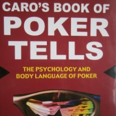 Libros de segunda mano: CARO'S BOOK OF POKER TELLS MIKE CARO CARDOZA PUBLISHING 2010. Lote 84933484