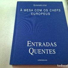 EURODELICES-A MESA COM OS CHEFS EUROPEUS-ENTRADAS QUENTES-KONEMANN-N