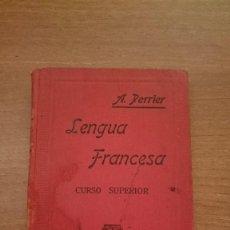 Libros de segunda mano: LENGUA FRANCESA - CURSO SUPERIOR -A. PERRIER . Lote 86470532