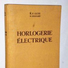 Libros de segunda mano: HORLOGERIE ÉLECTRIQUE.. Lote 86685528
