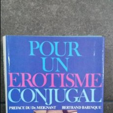 Libros de segunda mano: POUR UN ERORISME CONJUGAL. PREFACE DU DR MEIGNANT. BERTRAND BARINQUE. BALLAND 1992. FRANCES.. Lote 86711436