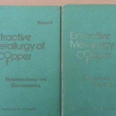 Libros de segunda mano: EXTRACTIVE METALLURGY OF COPPER 2 TOMOS. Lote 86915731