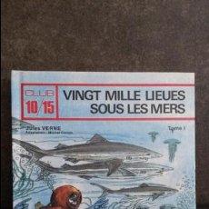 Libros de segunda mano: VINGT MILLE LIEUES SOUS LES MERS. TOME I. JULES VERNE. CLUB 10/15. LITO 1986. FRANCES.. Lote 87281784