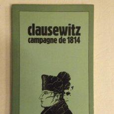 Livros em segunda mão: HOS. CLAUSEWHAMPITZ CAMPAGNE 1814. EDC. CHAMP. Lote 87405380