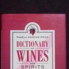 Libros de segunda mano: DICTIONARY OF WINES AND SPIRITS. PAMELA VANDYKE PRICE. . Lote 87507688