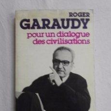 Livros em segunda mão: HOS. ROGER GARAUDY POUR UN DIALGUE DES CIVILISATIONS. EDC. DENOEL. Lote 88139008