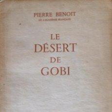 Libros de segunda mano: LE DESERT DE GOBI. BENOIT PIERRE.. Lote 88606580