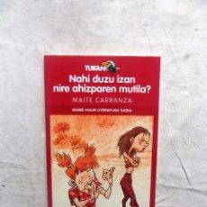 Livros em segunda mão: NAHI DUZU IZAN NIRE AHIZPAREN MUTILA ? MAITE CARRANZA . Lote 88795184