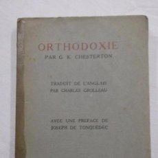 Libros de segunda mano: HOS. ORTHODOXIE. PAR G .K CHESTERTON. . Lote 89627924
