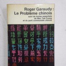 Livros em segunda mão: HOS. LE PROBLEME CHINOIS. RODER GARAUDY. EDC. LE MONDE. Lote 89748812