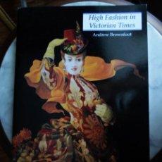Libros de segunda mano: LIBRO POP-UP - HIGH FASHION IN VICTORIAN TIMES -ANDREW BROWNFOOT. Lote 90176240