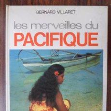 Libros de segunda mano: LES MERVEILLES DU PACIFIQUE. BERNARD VILLARET. FRANCÉS. Lote 90755475
