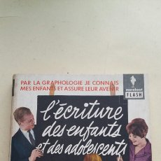 Libros de segunda mano: L ECRITURE DES ENFANTS ET ADOLESCENTS - CONOCER POR LA GRAFOLOGIA - EN FRANCES - TDK228. Lote 91046155