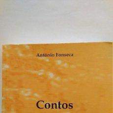 Libros de segunda mano: ANTONIO FONSECA: CONTOS DE ANTOLOGIA. 1ª EDICIÓN. FIRMADO. 1000 EJEMPLARES. NUEVO. Lote 91478805