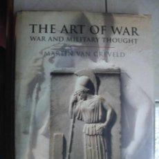 Libros de segunda mano: THE ART OF WAR. WAR AND MILITARY THOUGHT. MARTIN VAN CREVELD, CASSELL, 2000. PRIMERA EDICIÓN. Lote 91948825