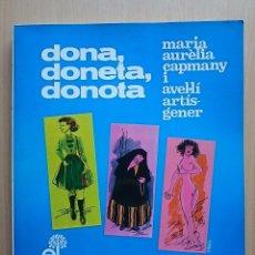 Libros de segunda mano: DONA, DONETA, DONOTA - CATALÀ. Lote 134534541