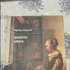 Libros de segunda mano: QUERIDA AMIGA MARINA MAYORAL. Lote 94986691