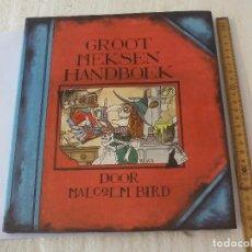 Libros de segunda mano: GROOT HEKSEN HANDBOEK. MALCOLM BIRD. GRAN MANUAL DE LAS BRUJAS. BRUJERIA. EN IDIOMA NEERLANDES. Lote 95557999